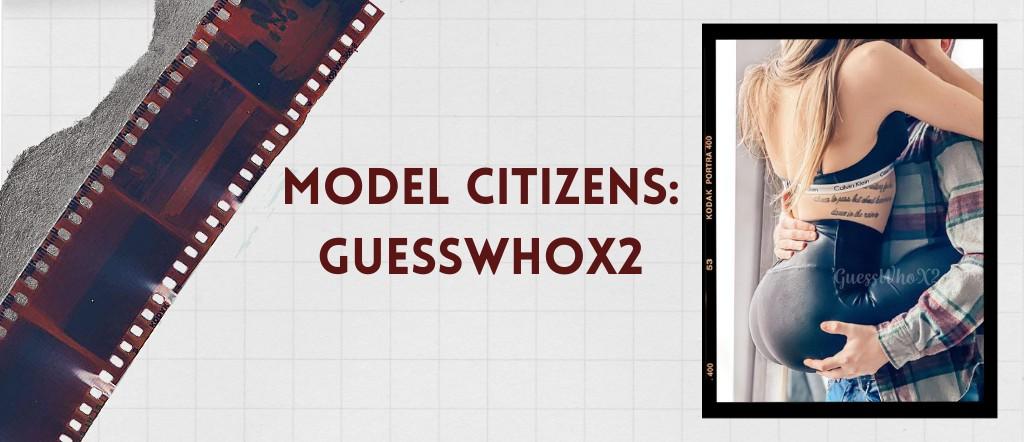 Model Citizens: GuessWhoX2 Banner