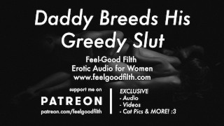 Roleplay: Daddy Breeds His Little Slut (Erotic Audio for Women)