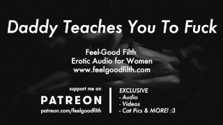 Roleplay: Daddy Teaches You To Fuck (Erotic Audio for Women)