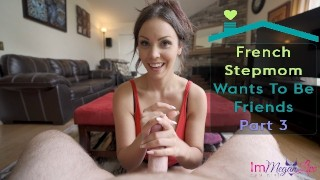 FRENCH STEPMOM WANTS TO BE FRIENDS - PART 3 - PREVIEW