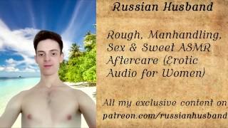 Rough, Manhandling, Sex & Sweet ASMR Aftercare (Erotic Audio for Women)