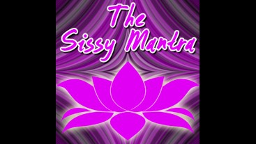 The Sissy Mantra