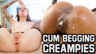"""FUCK ME HARD AND FILL ME UP"" - A CUM BEGGING AND CREAMPIES COMPILATION"