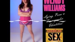Wendy Williams Transgender Porn Star - American Sex Podcast
