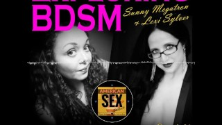 BDSM 101 with Sunny Megatron - American Sex Podcast