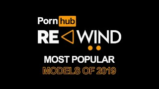 Pornhub Rewind 2019 - Top Verified Models of the Year