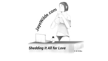 Sheding it all For Love