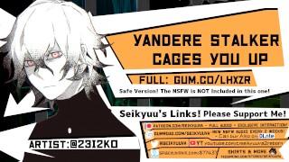 [YANDERE ASMR] Your Yandere Stalker Cages You Up! 18+ VERSION