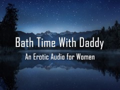 Bath Time With Daddy [Erotic Audio for Women] [DD/lg] [Pussy Licking]