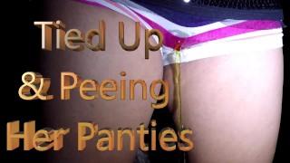 Tied Up & Peeing her Panties