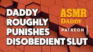 Daddy Tames Disobedient Slut (Dirty Talk ASMR Audio )