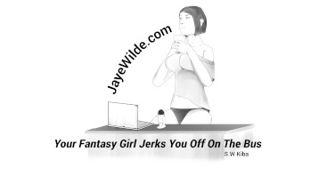 Your Fantasy Girl Jerks you Off on the Bus