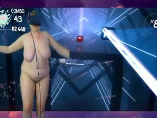 NAKED VR LIVESTREAM! BBW WITH HUGE NATURAL TITS PLAYS BEAT SABER ONLYFANS