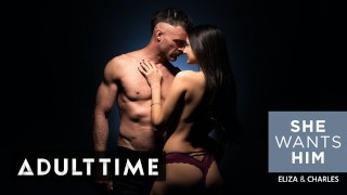 ADULT TIME She Wants Him - Eliza Ibarra and Charles Dera Passionate Sex