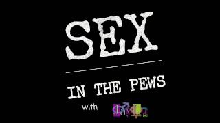 Sex In The Pews 10/18/19 (Google JayLa Inc)