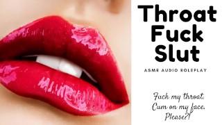 ASMR Throat Fuck Slut (Audio Only)