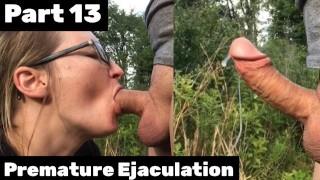 Part 13 PREMATURE EJACULATION SURPRISE CUMSHOT Her mouth brings too much pleasure RISKY PUBLIC PARK