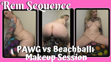 PAWG vs Beachball: Makeup Session - Rem Sequence