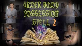 UNDER BODY POSSESSION SPELL 2 - PREVIEW - ImMeganLive