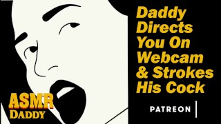 Daddy Directs You On Webcam & Strokes His Cock - Dirty Audio