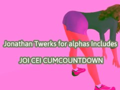 Jonathan Twerks for the Alphas Includes JOI CEI CUM COUNTDOWN