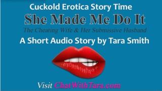 She Made Me Do It Cuckold Erotic Short Story by Tara Smith. Dubious Faggot Humiliation Audio