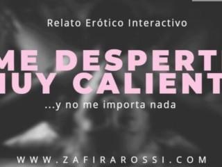 ME DESPERTÉ MUY CALIENTE Y NO ME IMPORTA NADA [ARGENTINA] AUDIO HOT