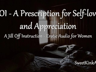 Jill Off Instruction: A Prescription for Self-Love and Appreciation - Erotic Audio for Women