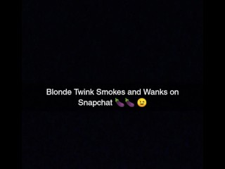 BLONDE BOY – Smoking & Wanking on Snapchat