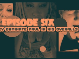 Horny Shemales eps6 Big Buckle Overall Paul gets Dommed by the shemales JOI CEI