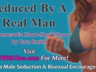 Seduced By A Real Man A Short Erotic Audio Story by Tara Smith Bisexual Alpha Man Seduces Beta Boi