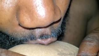 Let me kiss and suck on your titties and make that pussy wett  as you moan mr and mrs powder