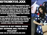 Hotkinkyjo in dot dress super sweet extreme anal fisting & prolapse