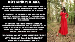 Hotkinkyjo lazy anal walk in forest with tons of balls & prolapse