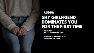 Audio: Shy Girlfriend Dominates You For The First Time