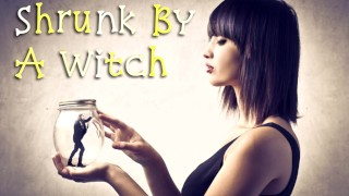 Shrunk By A Witch | Roleplay ASMR