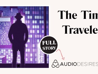 Time Traveler   Erotic Audio Sex Story Sci-Fi Science Fiction ASMR Audio Porn for Women Stranger Sex