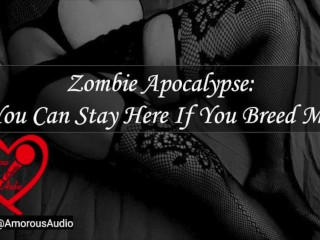 Zombie Apocalypse: You Can Stay Here If You Breed Me [Audio] [F4M]