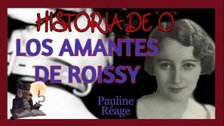 Audiolibro erótico LOS AMANTES DE ROISSY. HISTORIA DE O. Pauline Réage