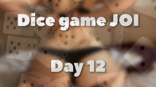 DICE GAME JOI - DAY 12