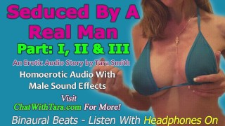 Seduced By A Real Man Part 1 2 & 3 A Homoerotic Audio Story by Tara Smith Gay Bisexual Encouragement